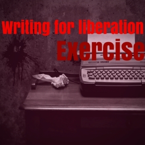 Writing for liberation exercise: venting anger